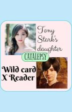 [CATALEPSY] We can be heroes  (Wild card x reader) On-Hold by HanaScarlet8