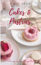 Cakes and Pastries  II  𝐀 𝐛𝐢𝐨 𝐬𝐡𝐨𝐩 by amy_amythyst219