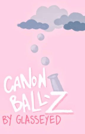 Canon Ball Z || ONC21 by glassEyed