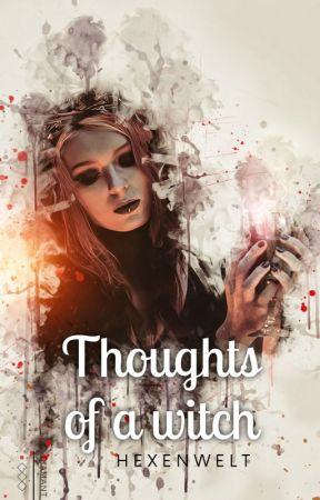 The Thoughts of a witch by Hexenwelt