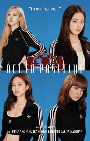 Delta Positive (Blackpink Fanfiction) by lovingbps