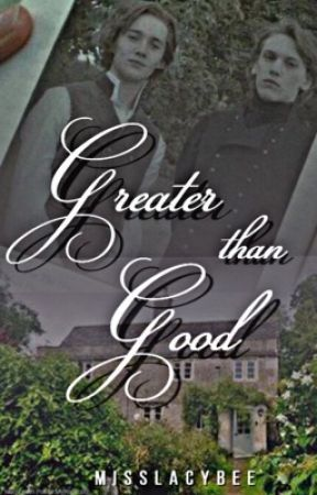 Greater Than Good by MissLacybee