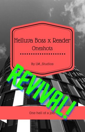 Helluva Boss x Reader Oneshots: Vol. 1 REVIVAL! by LM_Studios