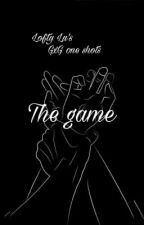 The Game (GxG Oneshots) by LoftyLu