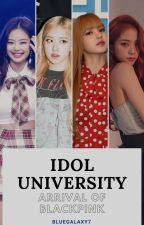 Idol University |bts x blackpink| by bluegalaxy7