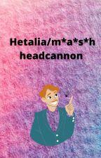 M*a*s*h/hetalia headcannons by Animeisthenewcool