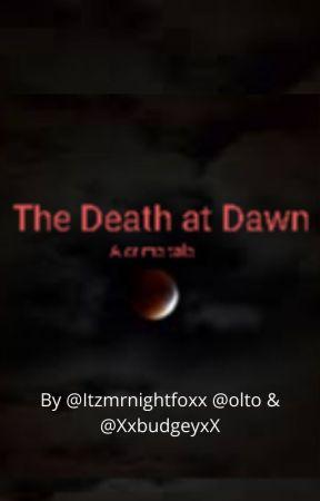 The death at dawn by ItzMrShadowFox
