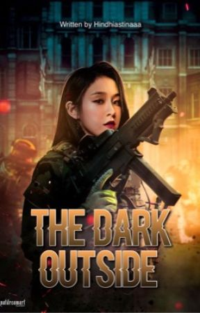 The Dark Outside [COMPLETED] by Hindhiastinaaa