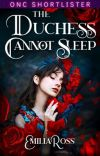 The Duchess Cannot Sleep || ONC 2021 cover