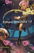 Edluca oneshots by jellyjerz
