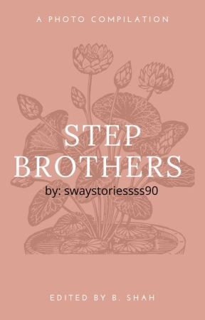 step brothers by swaystoriesss90