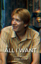 All I want - George Weasley by AnneGranger7