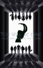 You will be mine. An avenger fan fic  by CACA169