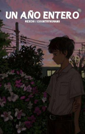 𝐔𝐍 𝐀𝐍̃𝐎 𝐄𝐍𝐓𝐄𝐑𝐎 ── mexchi.  by doctorcachetes