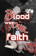 Blood was our faith/Changlix by Sunooscrown