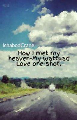 How I met my heaven-My Wattpad Love one-shot.