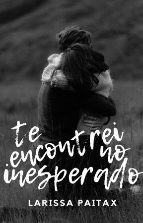Te Encontrei No Inesperado by LarissaPaitax