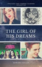 The Girl of His Dreams (An Edward Cullen Love Story) by SerenaChintalapati