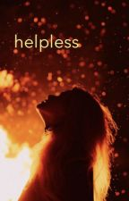 helpless by _booklover564_