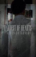 HARDEST OF HEARTS | A.H by whore4aaron