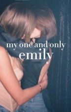 my one and only, emily by emot1onalp1sces