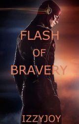 Flash of Bravery (Book One) by IzzyJoy