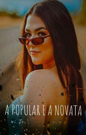 A Popular e a Novata #GILARY by EduardaSilvax