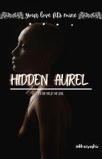 The Hidden Aurel by khairashie_