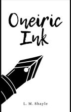 Oneiric Ink: Poetry Collection by SkittishReflections