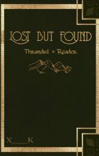 Lost but Found [Thranduil×Reader] by X____K