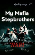 My Mafia Stepbrothers|BTS FF by btsyoongi_12