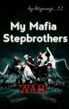 My Mafia Stepbrothers BTS FF by btsyoongi_12
