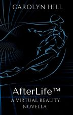 AfterLife™ ¦ Rewritten ONC 2021 Draft by Carolyn_Hill