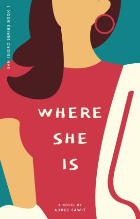 San Isidro Series: Where She Is by kristiyeyn