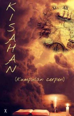 KISAHAN (kumpulan cerpen) by ochiiii29