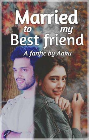 MaNan - Married to my bestfriend by Aaku_14