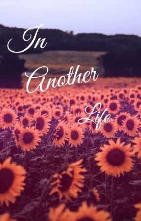 In Another Life (for my english teacher) by Prinsess_Pie
