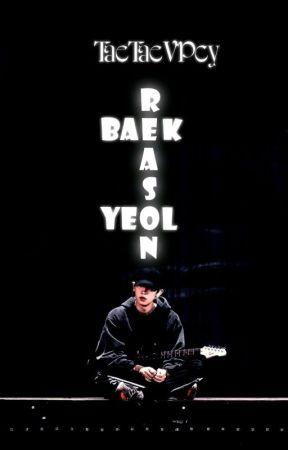 Reason (BaekYeol) by LoeyxBacon