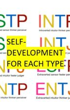 MBTI Types and Self-Development. by Darth_Donut323