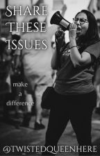 Share These Issues by twistedqueenhere