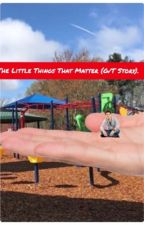 The Little Things That Matter. (G/T Story)  by T10180