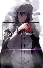 Fyodor x reader BSD 18+ by EmmyChan30