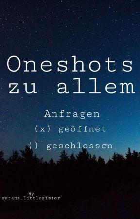 Oneshots~Alles mit dabei by satans_littlesister