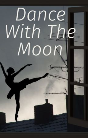 Dance With The Moon by theonewhowrites13