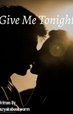 Rishabala OS : Give Me Tonight by lazyakabookworm