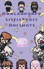 {{HIATUS}} 🍼Danganronpa LittleSpace Oneshots🍼  by Kawaii_Hooman__