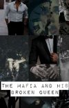 The Mafia And His Broken Queen [COMPLETED ✔️] cover