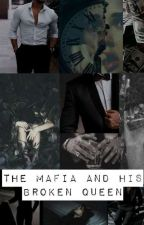 The Mafia And His Broken Queen [COMPLETED ✔️] by B_isthename