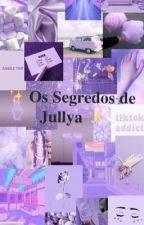 Os Segredos de Jullya by Julyanne28