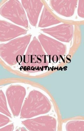 Questions/Perguntinhas  by staffelicia
